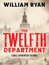 The Twelfth Department (eBook): Captain Alexei Dimitrevich Korolev Series, Book 3